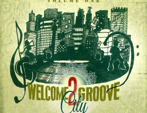 "Welcome 2 GrooveCity Comp Vol.1 – ""Available Now"""